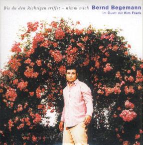 Bernd Begemann feat Kim Frank - Bis du den Richtigen triffst - nimm mich