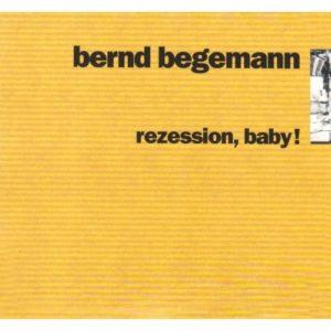 Bernd Begemann - Rezession, Baby