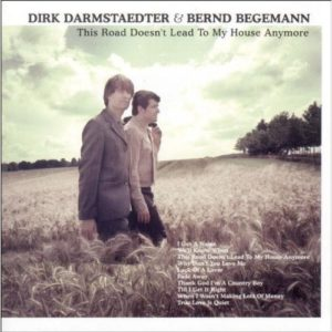 Dirk Darmstaedter & Bernd Begemann - This Road Doen't Lead to My House Anymore